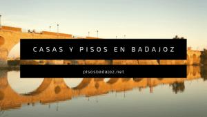 Casas y pisos en Badajoz